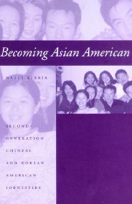 Becoming Asian American By Kibria, Nazli