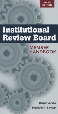 Institutional Review Board Member Handbook By Amdur, Robert J./ Bankert, Elizabeth A.